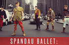 Spandau Ballet: Soulboys Of The Western World