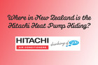 Where in NZ is the Hitachi Heat Pump Hiding?