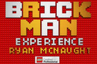 Win tickets to the Brick Man Experience!
